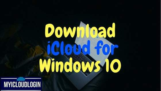 iCloud for Windows 10, 7, 8, 8 1, XP for PC Computer Free