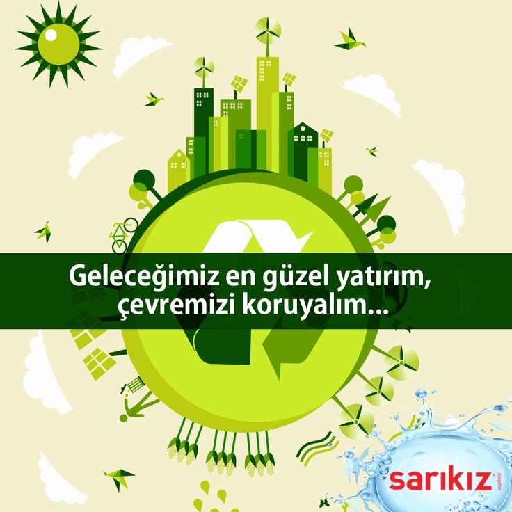 Geleceğimize en güzel yatırım, çevremizi koruyalım... #DünyaÇevreGünü #Sarıkız