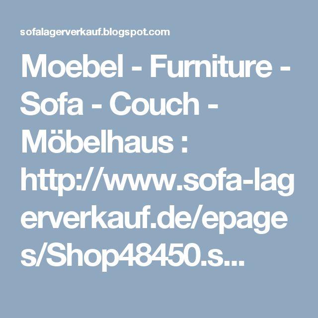 Moebel - Furniture - Sofa - Couch - Möbelhaus : http://www.sofa-lagerverkauf.de/epages/Shop48450.s...