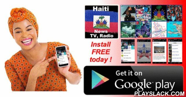 Haiti News & Radio  Android App - playslack.com , Haiti News, TV & Radio: keep up to date with the latest news, video, & radio from ALL the leading Haitian newspapers, web-radio stations, video-tubes: -are you a student abroad and need news from home?-are you out of town and want to stay connected to Haiti?-are you tired sifting through multiple internet sites for up to date news?Then, Haiti News, TV & Radio is for YOU! INSTALL it NOW to READ, WATCH, & LISTEN: 1. get ALL your local…