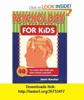 Psychology for Kids 40 Fun Tests That Help You Learn about Yourself (Self-Help for Kids Series) (9780915793853) Jonni Kincher, Julie S. Bach, Pamela Espeland , ISBN-10: 0915793857  , ISBN-13: 978-0915793853 ,  , tutorials , pdf , ebook , torrent , downloads , rapidshare , filesonic , hotfile , megaupload , fileserve
