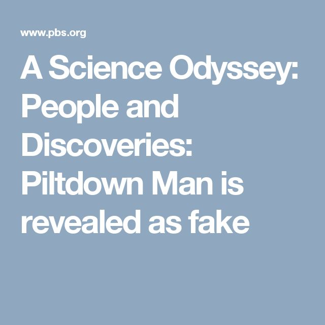 A Science Odyssey: People and Discoveries: Piltdown Man is revealed as fake