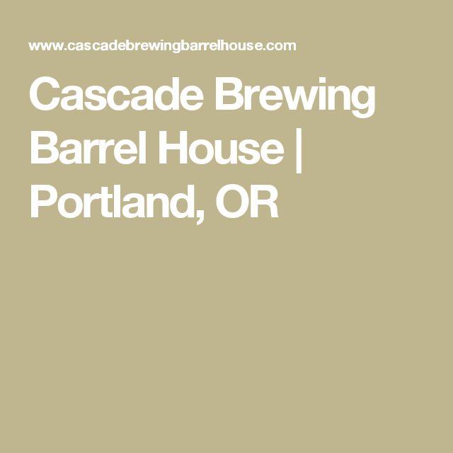 Cascade Brewing Barrel House | Portland, OR