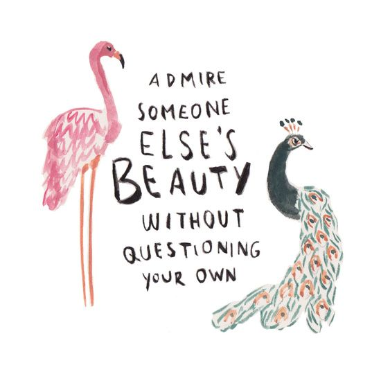 Admire someone else's beauty without questioning your own.  Art Print