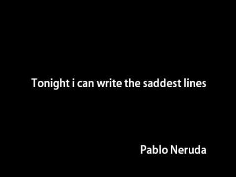pablo neruda tonight i can write Pablo neruda: selected poems by pablo neruda - some beasts summary and analysis toggle navigation sign up | tonight i can write alliance (sonata) dream horses.