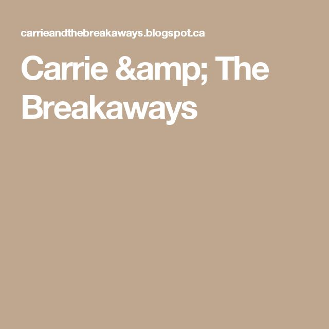 Carrie & The Breakaways