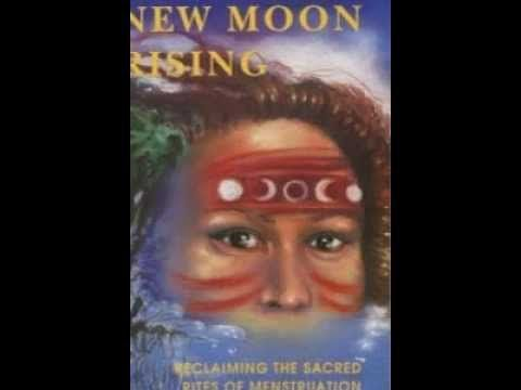 New Moon Rising - Reclaiming The Sacred Rites Of Menstruation