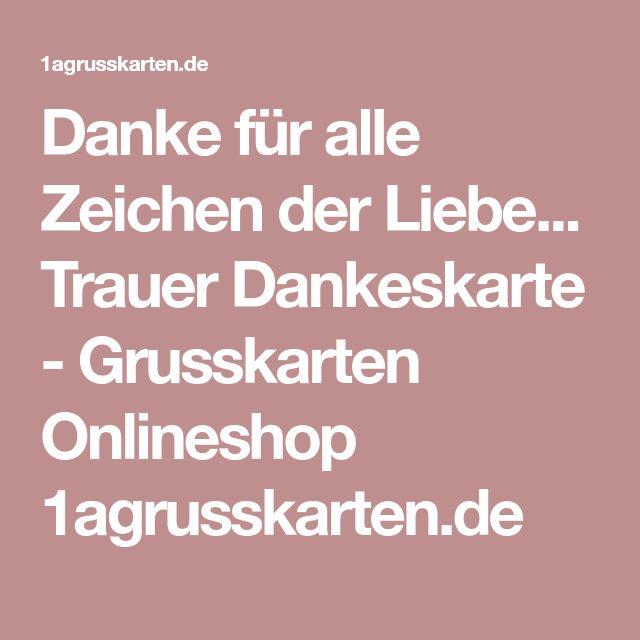 Danke für alle Zeichen der Liebe... Trauer Dankeskarte - Grusskarten Onlineshop 1agrusskarten.de
