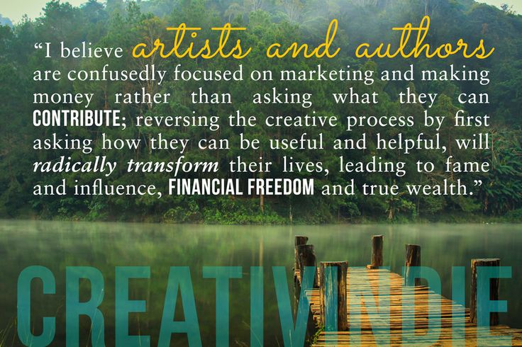 How artists and authors can reverse the creative process: start with service. Contribute and provide value.