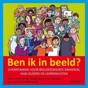 Ben ik in beeld? - M. van de Coolwijk, W. Lammers van Toorenburg en J. de Wit Schitterend boekje voor (over) beelddenkers.