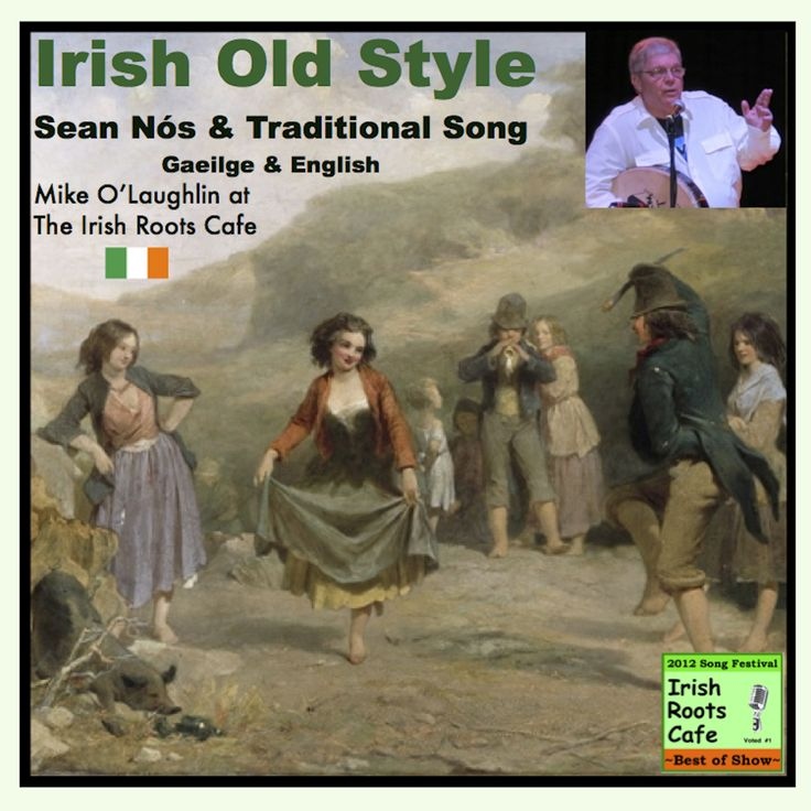 Final album cover for 'Irish Old Style' Sean Nós and Traditional Song in Irish and English, with Mike O'Laughlin at the Irish Roots Cafe. https://itunes.apple.com/us/album/irish-old-style-at-irish-roots/id950004678