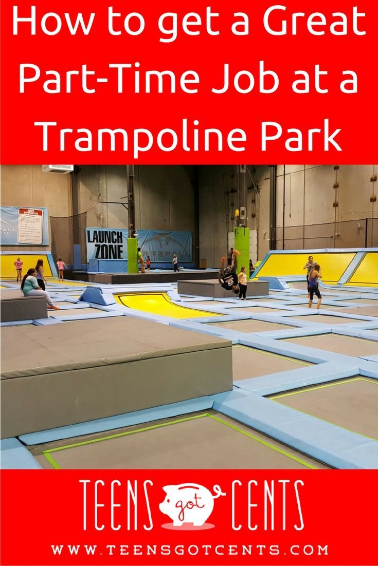 best ideas about jobs hiring teens earn money trampoline park a great place to get a part time job