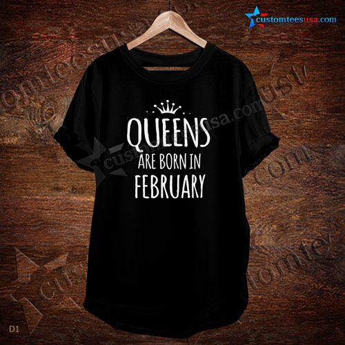 Queen Are Born In February Quote T-Shirt – Adult Unisex Size S-3XL