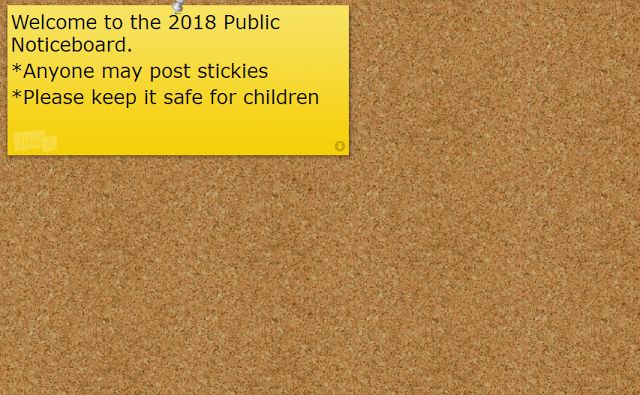 Public noticeboard  I'm probably going to regret this.  It is an experiment.  I have used lino it to create a public noticeboard. Anyone may post onto the noticeboard. The only rule is that the content must remain suitable for children.   experiments linoit