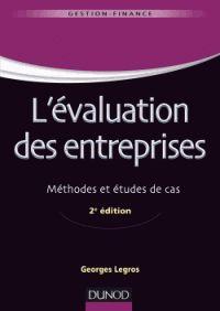 Georges Legros - L'évaluation des entreprises - Méthodes et études de cas. - Agrandir l'image