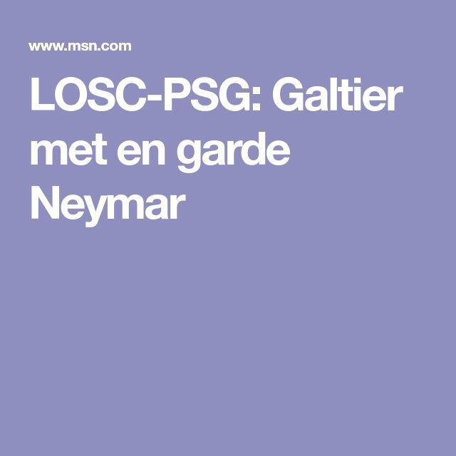 LOSC-PSG: Galtier met en garde Neymar