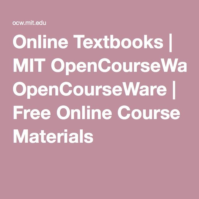 Online Textbooks | MIT OpenCourseWare | Free Online Course Materials