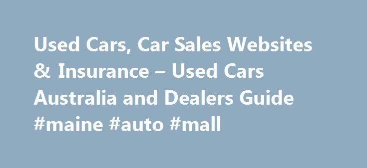 Maine Auto Mall >> Used Cars Car Sales Websites Insurance Used Cars Australia