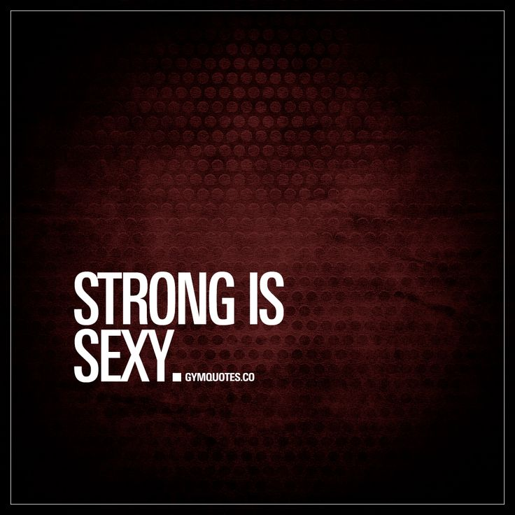 """""""Strong is sexy."""" - Strong is indeed sexy. So.. Keep lifting.. And stay sexy! ;) - www.gymquotes.co #strongissexy #quotes"""