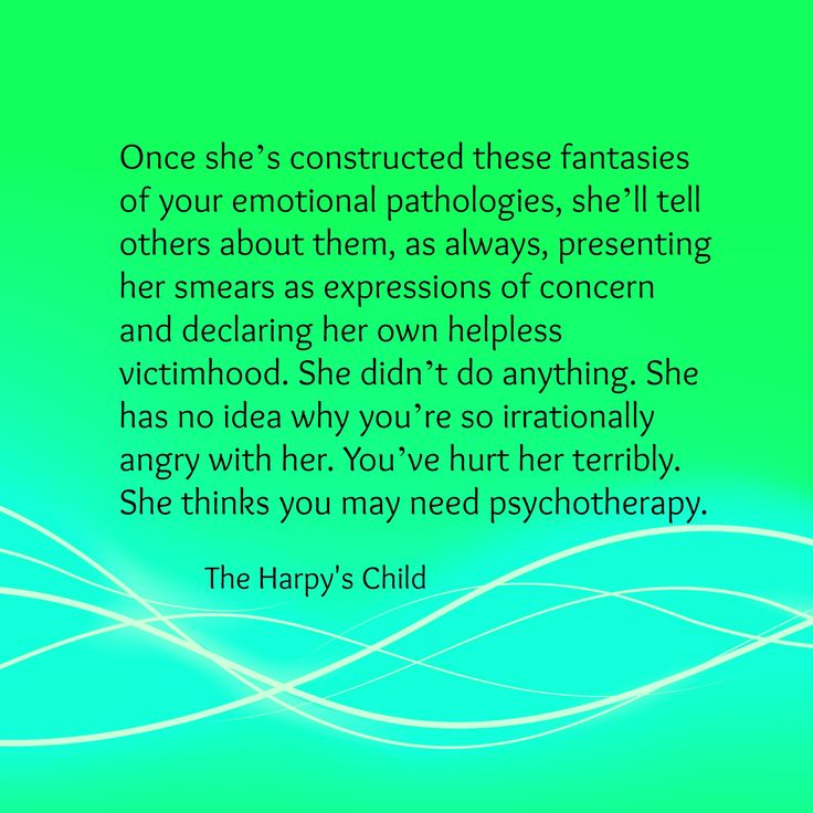 "The Harpy's Child She will approach your doctors, your employers, your best friends, your entire family, with some of her ""concerns"". She always appears deeply and genuinely ""concerned"". The second she opens her mouth with the word ""concerned"" BEWARE!!"