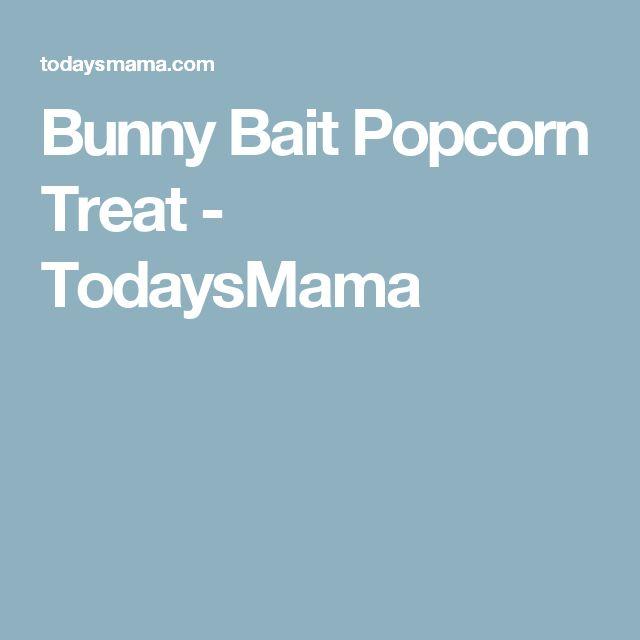 Bunny Bait Popcorn Treat - TodaysMama