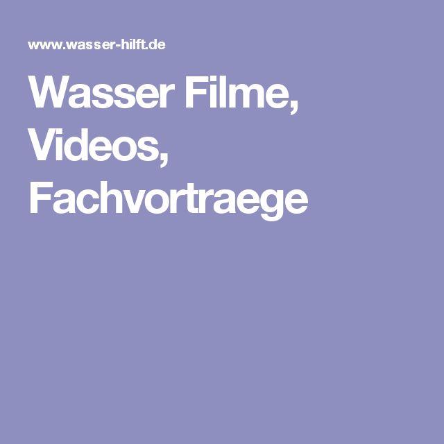 Wasser Filme, Videos, Fachvortraege