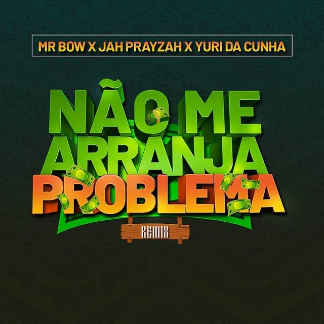 Mr Bow Feat Jah Prayzah Yuri Da Cunha Nao Me Arranja Problema