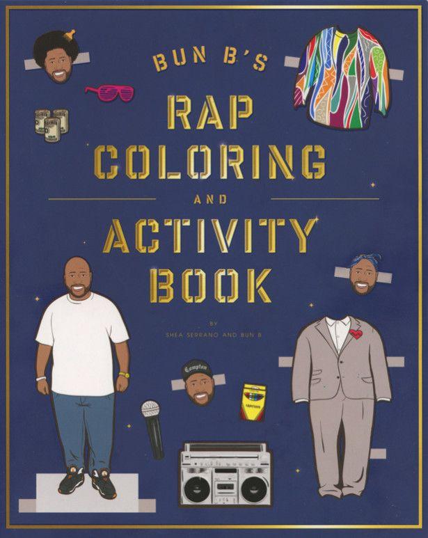 Bun B's Rap Coloring And Activity Book by Shea Serrano and Bun B