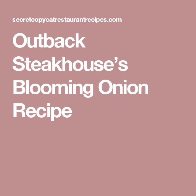 Outback Steakhouse's Blooming Onion Recipe