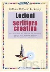 Lezioni di scrittura creativa. Un manuale di tecnica ed esercizi della più grande scuola di formazione americana.