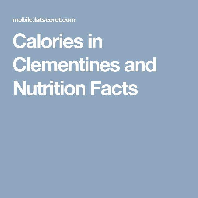 Calories in Clementines and Nutrition Facts