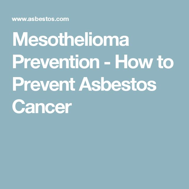 Mesothelioma Prevention - How to Prevent Asbestos Cancer