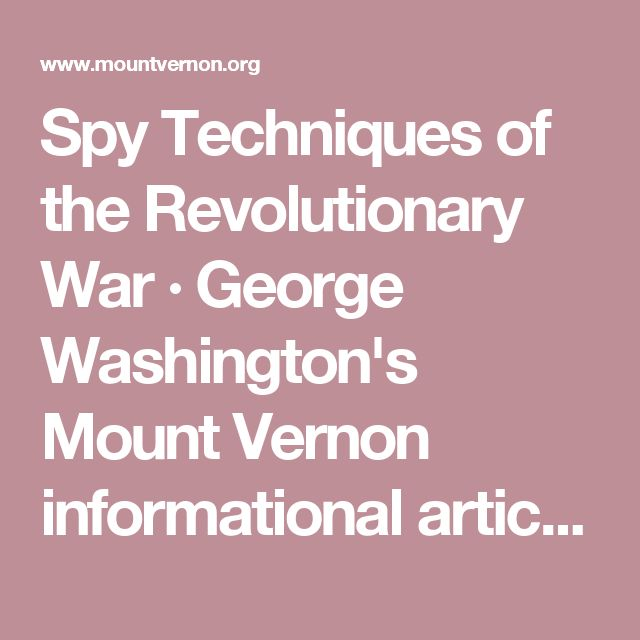 Spy Techniques of the Revolutionary War·George Washington's Mount Vernon informational article for students