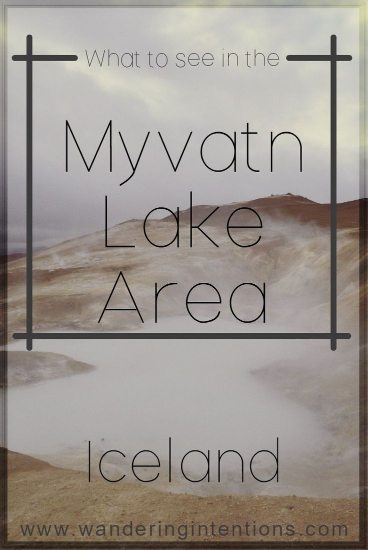 What to see in the Myvatn Lake area in Northern Iceland. - Wandering Intentions