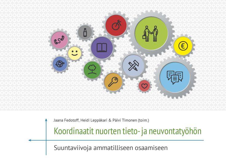 Koordinaatit nuorten tieto- ja neuvontatyöhön ‒ Suuntaviivoja ammatilliseen osaamiseen (2016). Sisältää artikkeleja, esimerkkejä, harjoituksia