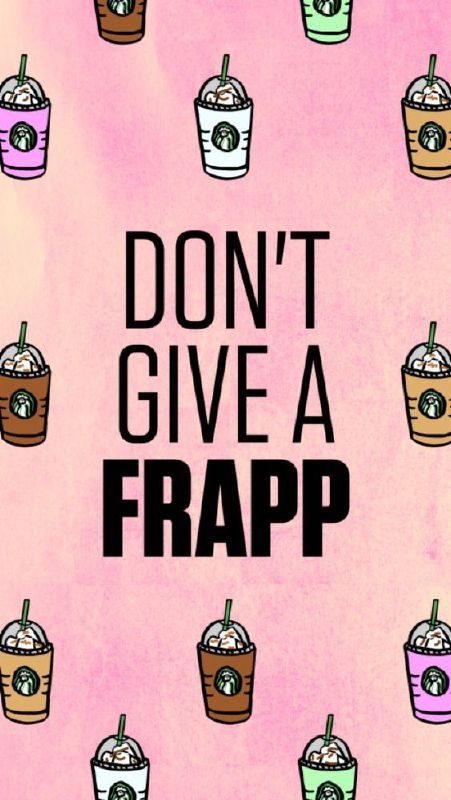 I don't give a frapp!