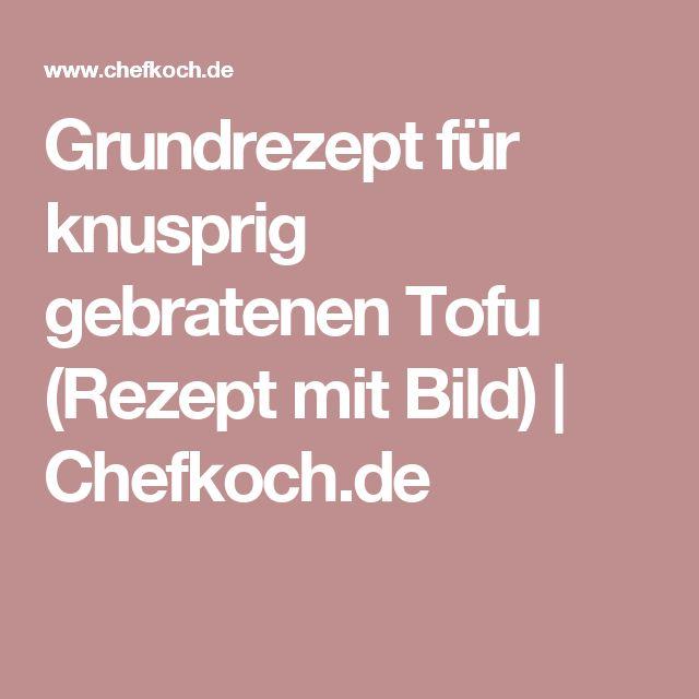 Grundrezept für knusprig gebratenen Tofu (Rezept mit Bild) | Chefkoch.de