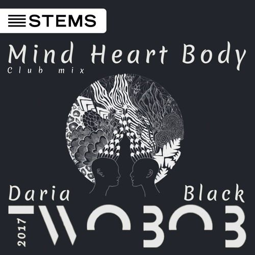Mind Heart Body Feat Daria Black (Club Mix) by Twoвoв on SoundCloud