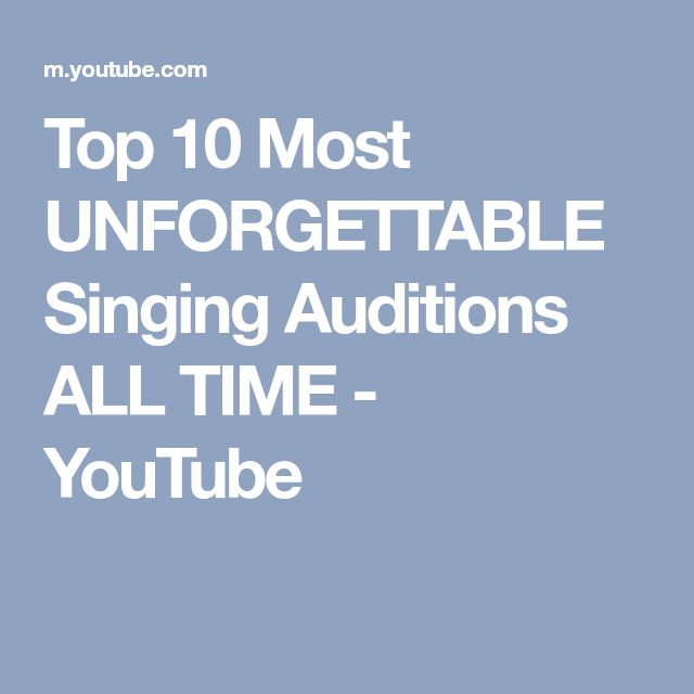 Top 10 Most UNFORGETTABLE Singing Auditions ALL TIME - YouTube