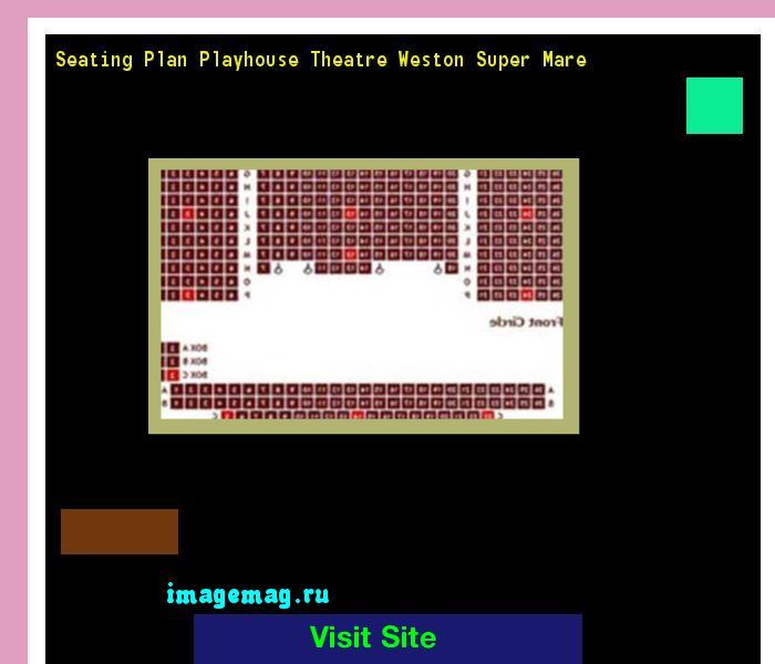 Seating Plan Playhouse Theatre Weston Super Mare 213334 - The Best Image Search