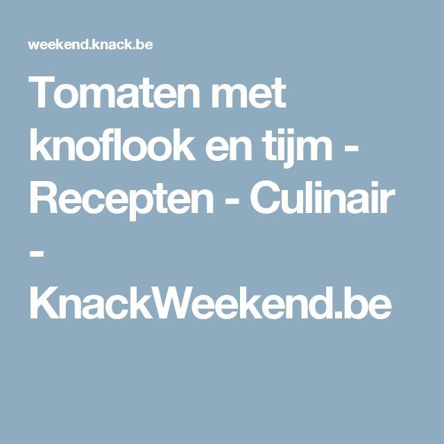 Tomaten met knoflook en tijm - Recepten - Culinair - KnackWeekend.be