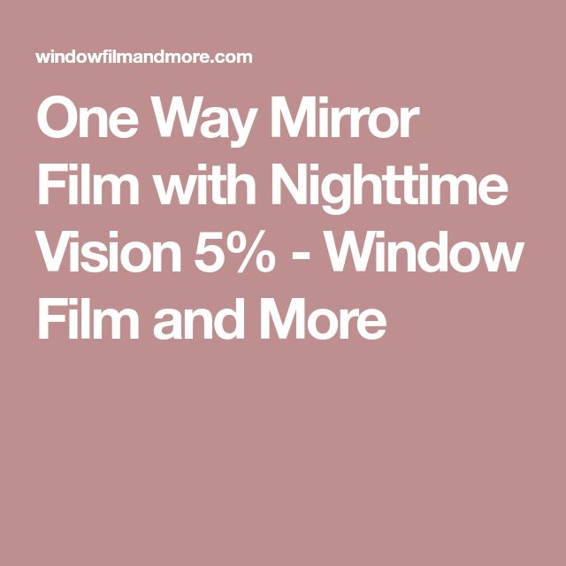 One Way Mirror Film with Nighttime Vision 5% - Window Film and More