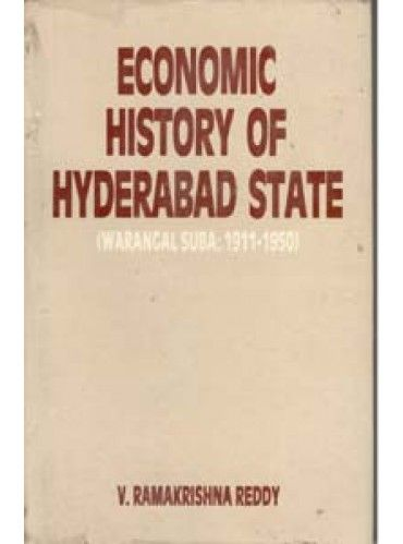 Economic History of Hyderabad State Warangal Suba: (1911-1950)