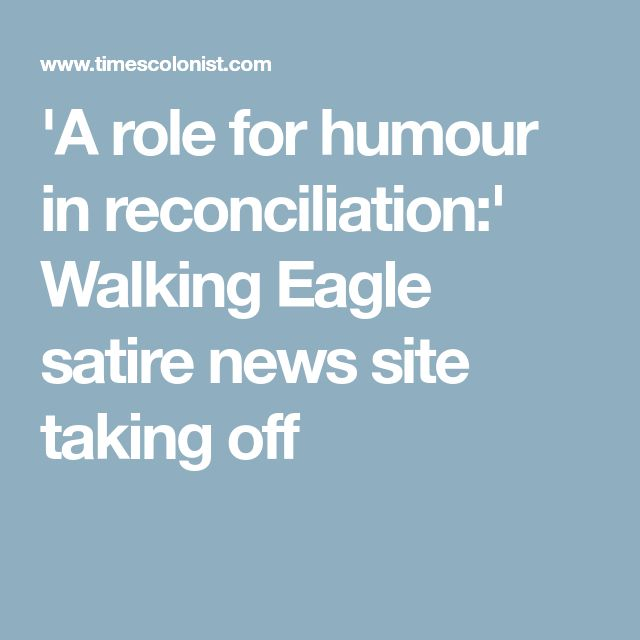 'A role for humour in reconciliation:' Walking Eagle satire news site taking off