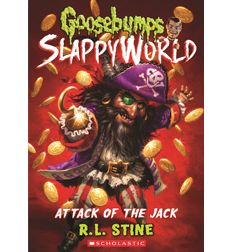 Goosebumps Slappyworld #2: Attack of the Jack by R.L. Stine