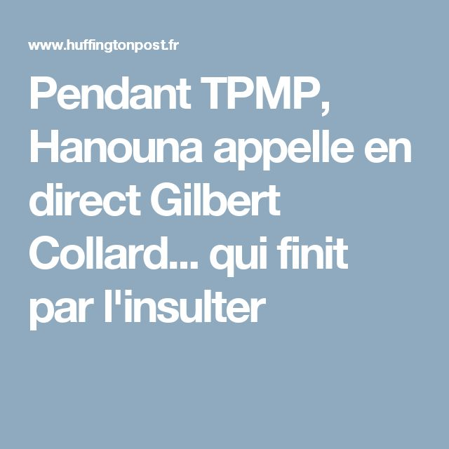 Pendant TPMP, Hanouna appelle en direct Gilbert Collard... qui finit par l'insulter