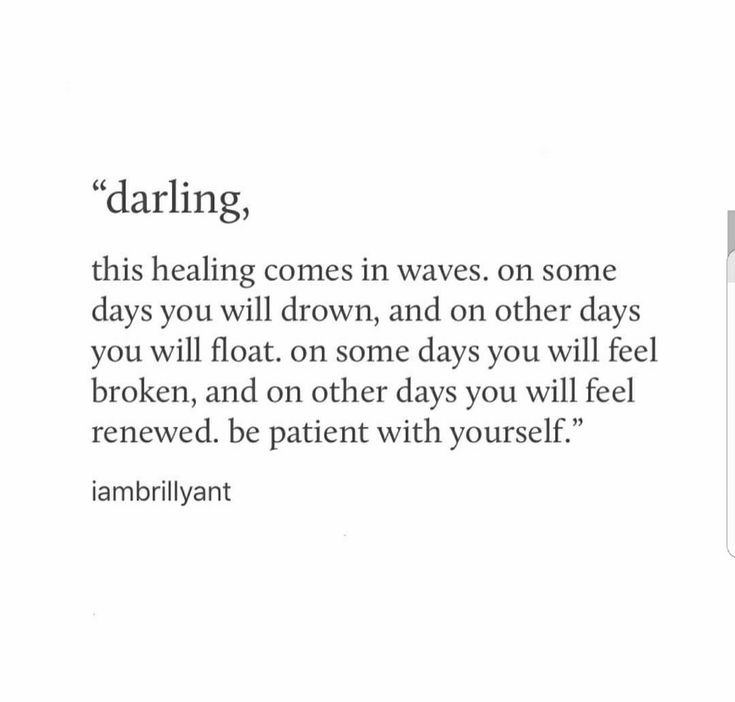 I've learnt that recovering isn't going to happen overnight or in a few days, it takes time to heal