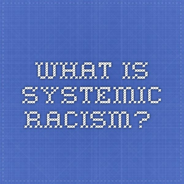 What is Systemic Racism?