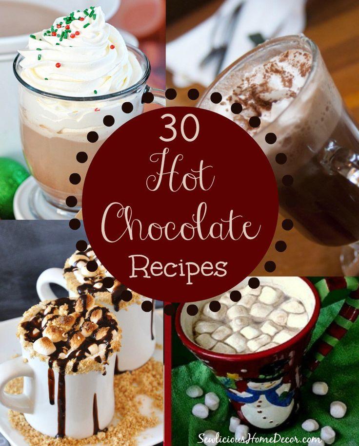 30 Hot Chocolate Recipes. sewlicioushomedecor.com