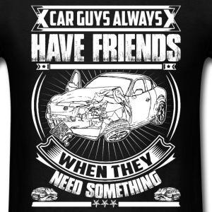 Car Guys Always Have Friends
